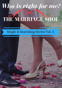 who is right for me - the marriage shoe